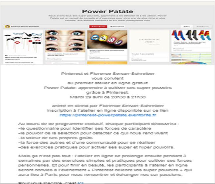 Pinterest et Florence Servan-Schreiber vous convient au premier atelier en ligne gratuit Power Patate: apprendre à cultiver ses super pouvoirs grâce à Pinterest. Mardi 29 avril de 20h30 à 21h30 animé en direct par Florence Servan-Schreiber Inscription à l'atelier en ligne disponible sur ce lien https://pinterest-powerpatate.eventbrite.fr