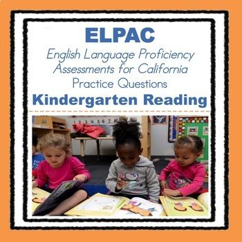 Are your kindergarten English language learners going to take the ELPAC? This resource is to help them prepare for the reading portion of the English Language Proficiency Assessment for California. They can get used to the format of the assessment, as well as practice the skills they need to be successful on the assessment.