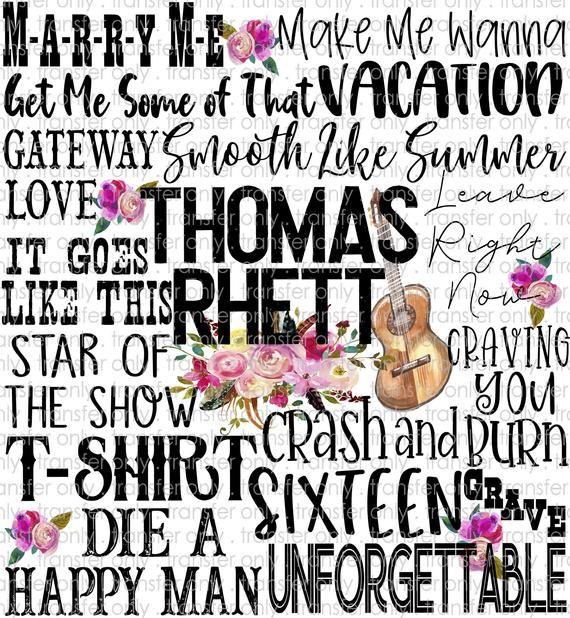 Thomas Rhett Sublimation Transfer For Shirts Country Lyrics Quotes Country Song Quotes Country Music Quotes