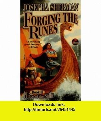 Forging the Runes (Prince of the Sidhe #2) (9780671877521) Josepha Sherman , ISBN-10: 0671877526  , ISBN-13: 978-0671877521 ,  , tutorials , pdf , ebook , torrent , downloads , rapidshare , filesonic , hotfile , megaupload , fileserve
