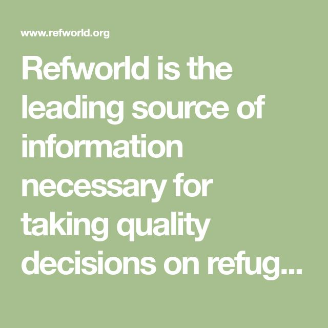 Refworld is the leading source of information necessary for taking quality decisions on refugee status. Refworld contains a vast collection of reports relating to situations in countries of origin, policy documents and positions, and documents relating to international and national legal frameworks. The information has been carefully selected and compiled from UNHCR's global network of field offices, Governments, international, regional and non-governmental organizations, academic…