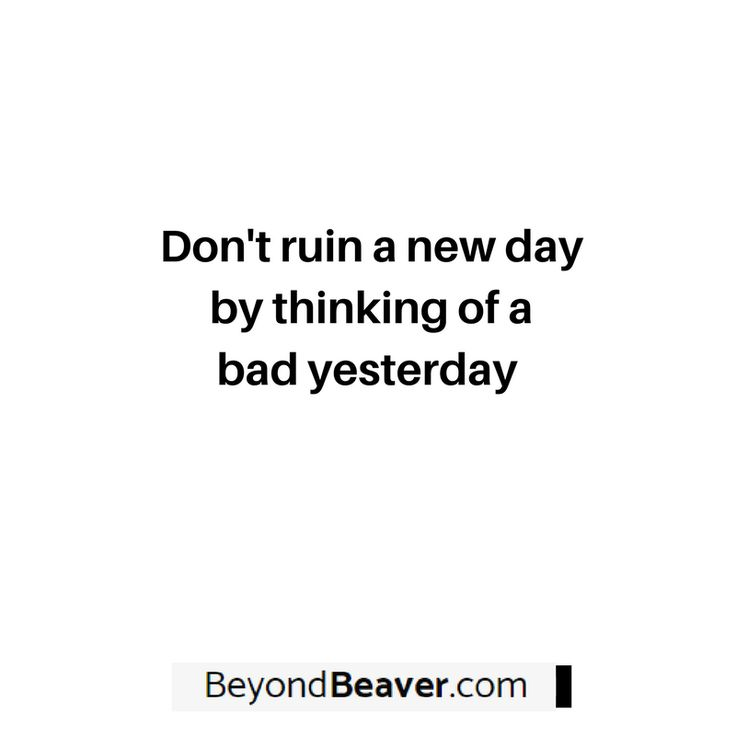 Leave whatever happened from yesterday and enjoy life today. #livelife #motivation #business