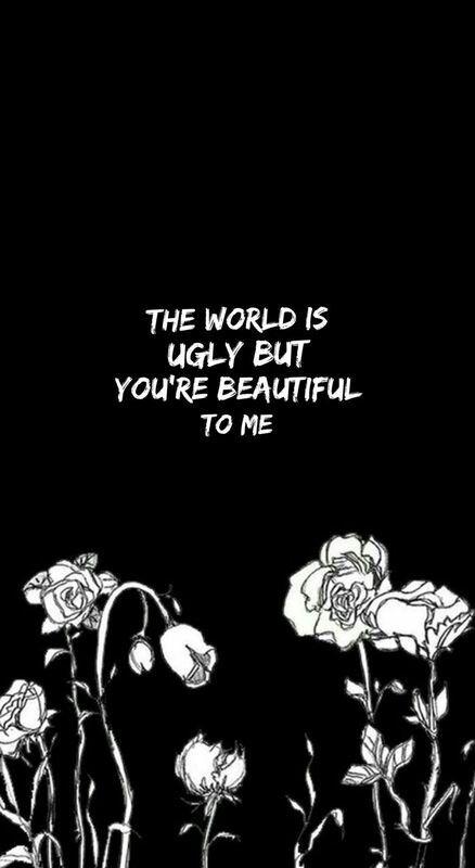 El mundo es feo pero eres hermosa para mi