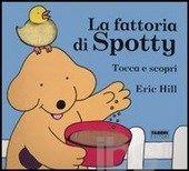 Eric Hill - La fattoria di Spotty