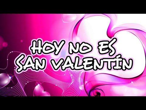 NO ES SAN VALENTIN, pero no importa | VIDEO DE AMOR 2017 | Video Postales de Amor