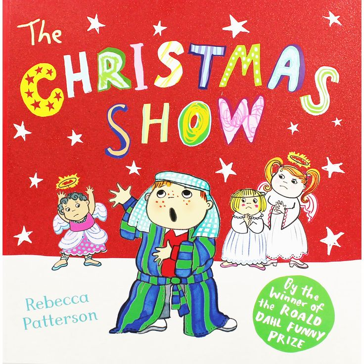 The Christmas Show by Rebecca Patterson | 10 Kids Books for only £10! at The Works