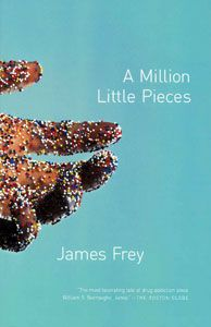 A Million Little Pieces - a great book, despite the controversy...