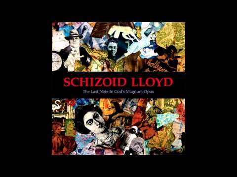 "Schizoid Lloyd ""The Last Note in God's Magnum Opus"" [Full Album - Official - HD] - YouTube"