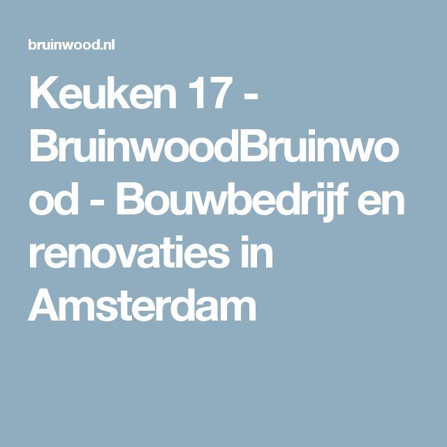 Keuken 17 - BruinwoodBruinwood - Bouwbedrijf en renovaties in Amsterdam