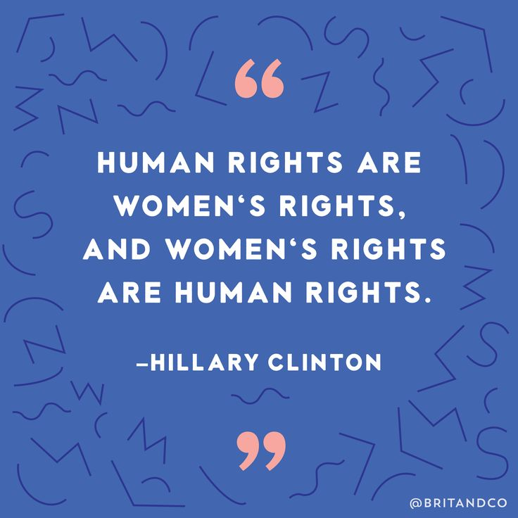 """""""Human rights are women's rights, and women's rights are human rights."""" - Hillary Clinton"""