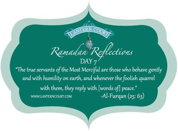 Ramadan Reflections Day 7: Ramadan Reflections, Ramadan Ideas