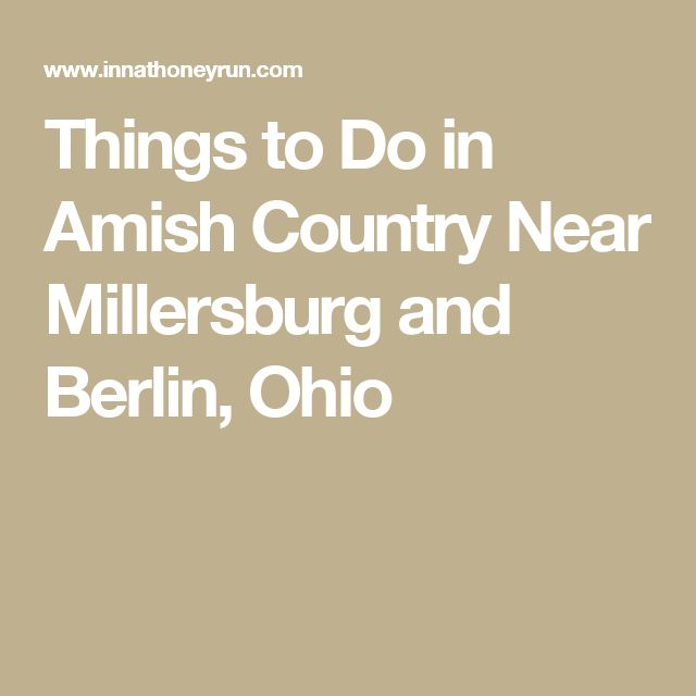Things to Do in Amish Country Near Millersburg and Berlin, Ohio
