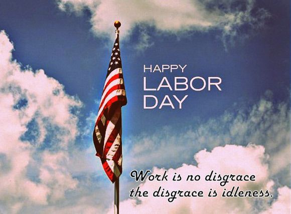 Happy Labour Day 2015 Quotes, History and Images { Labor }