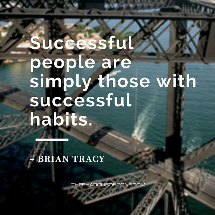 Quote - Successful people are simply those with successful habits. – Brian Tracy - The Sharon Osborne