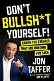 Don't Bullsht Yourself!: Crush the Excuses That Are Holding You Back by Jon Taffer (Author) #Kindle US #NewRelease #SelfHelp #eBook #ad