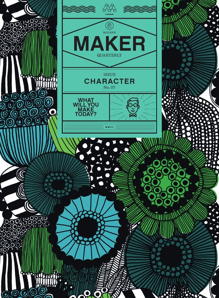 Mohawk Maker Quarterly Issue #7 | Character by Mohawk - issuu