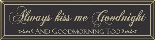 Always Kiss Me Goodnight Morning wood routered sign black Poor Boy -- Check out the image by visiting the link.