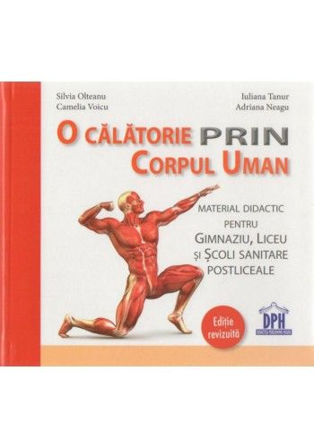O CALATORIE PRIN CORPUL UMAN EDITURA DPH: http://www.librarie.co/o-calatorie-prin-corpul-uman-editura-dph-4515-dph