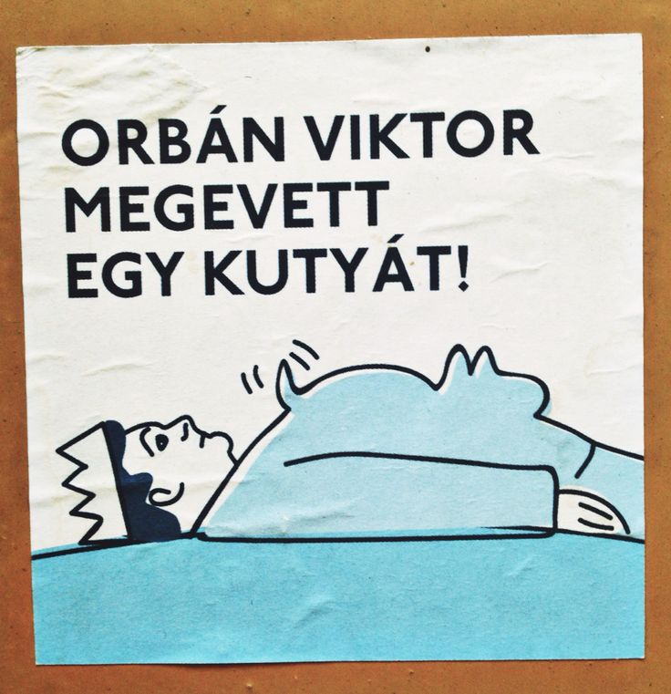 """Orbán Viktor ate a dog"".  Not sure what it means. Budapest street art in an A6 format."