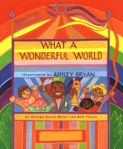 What a Wonderful World (Jean Karl Books) by George David Weiss http://www.amazon.com/dp/0689800878/ref=cm_sw_r_pi_dp_S4c7tb063GY3B
