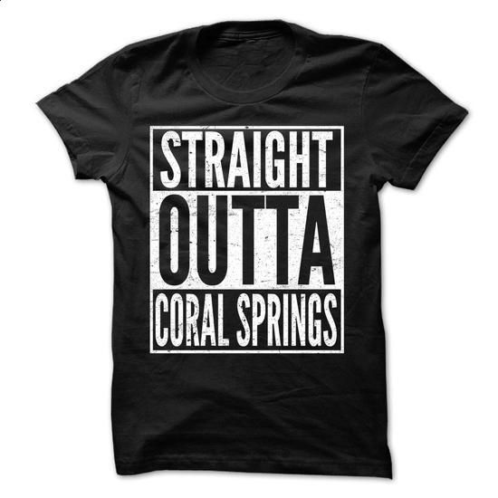 Straight Outta Coral Springs - Awesome Team Shirt ! - #shirt cutting #swetshirt sweatshirt. PURCHASE NOW => https://www.sunfrog.com/LifeStyle/Straight-Outta-Coral-Springs--Awesome-Team-Shirt-.html?68278