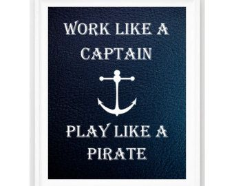 Nautical Print, Work Like A Captain Play Like A Pirate ,Nautical Quote, Nursery Decor, Nautical, Customizable, Nautical Decor