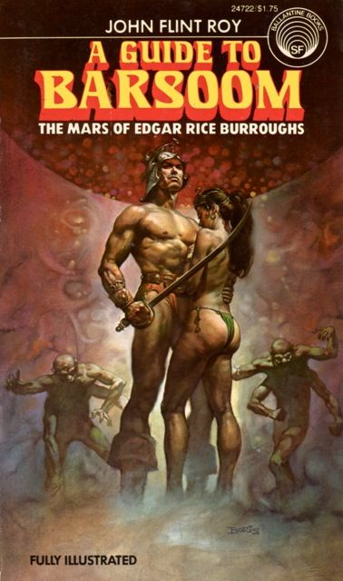 Publication: A Guide to Barsoom Authors: John Flint Roy Year: 1976-10-00 ISBN: 0-345-24722-1 [978-0-345-24722-3] Publisher: Ballantine Books Cover: Boris Vallejo