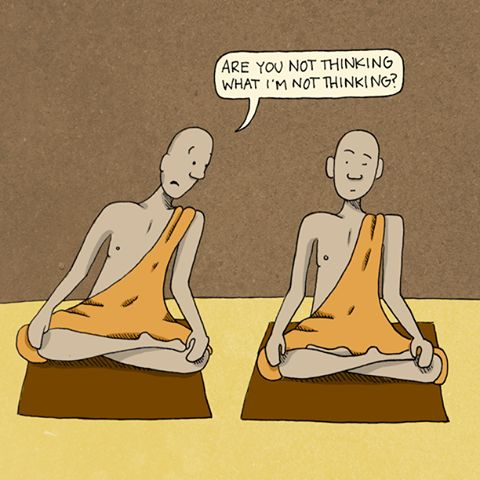 #Meditation humour! i'm not thinking what he's not thinking I'm sure of it!