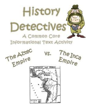 The History Detective topic for this activity is: The Aztec vs. The Inca. Students will read two articles about the groups of Early Americans, and then have to answer questions about the articles. They will have to use evidence from the text to explain their answers. Great for CCSS test prep! $