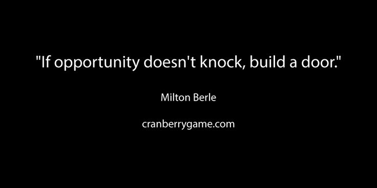 If opportunity doesn't knock, build a door. - Milton Berle #quote #goodword #motivation