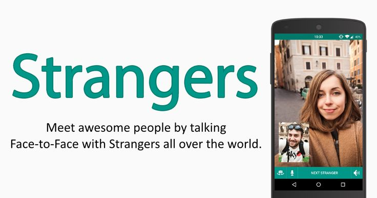Meet awesome people by talking FacetoFace with Strangers