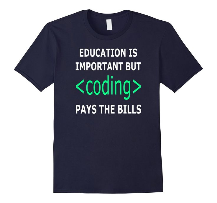 Education's important but #coding pays the bills #tshirt college #geek drop out #programmer #developer  http://amzn.to/2ah8FqT