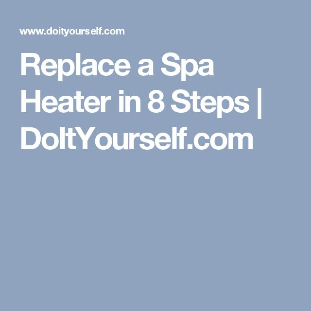 Replace a Spa Heater in 8 Steps | DoItYourself.com