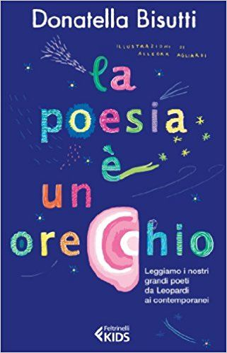 Amazon.it: La poesia è un orecchio. Leggiamo i nostri grandi poeti da Leopardi ai contemporanei - Donatella Bisutti - Libri
