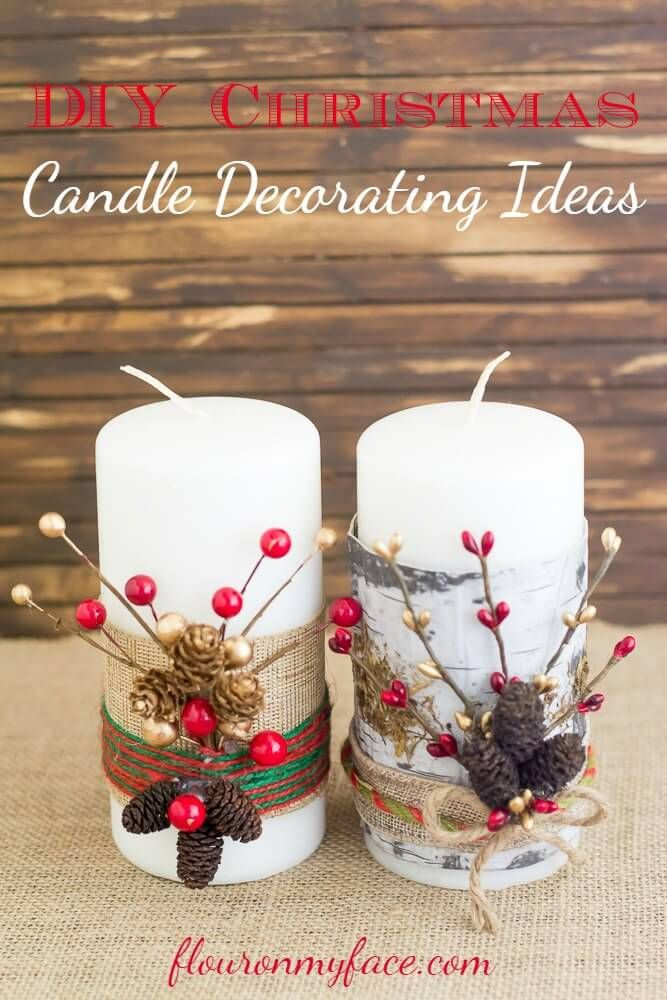 32 Easy And Fun Ideas On How To Decorate A Candle Natale Rustico Idee Di Natale Candele Di Natale