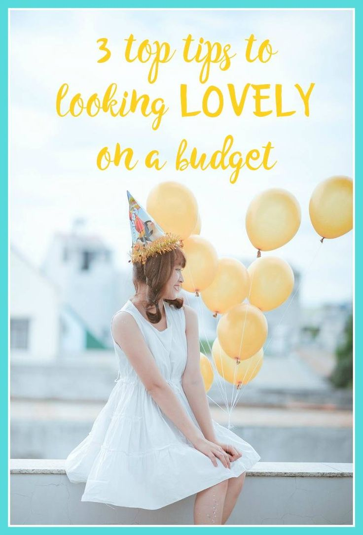 3 top tips to looking LOVELY on a budget Thrifty beauty tips that are so simple we can all do them immediately and not spend a dime. Frugal ways to look fabulous