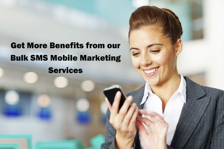 Get More Benefits from our Bulk SMS Mobile Marketing Services with mysmsmantra.com/