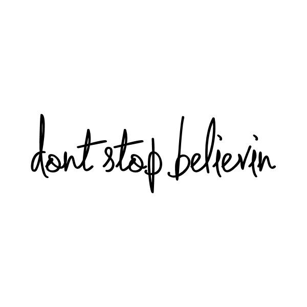 Tattoo Journey Quotes: Don't Stop Believin' Liked On Polyvore