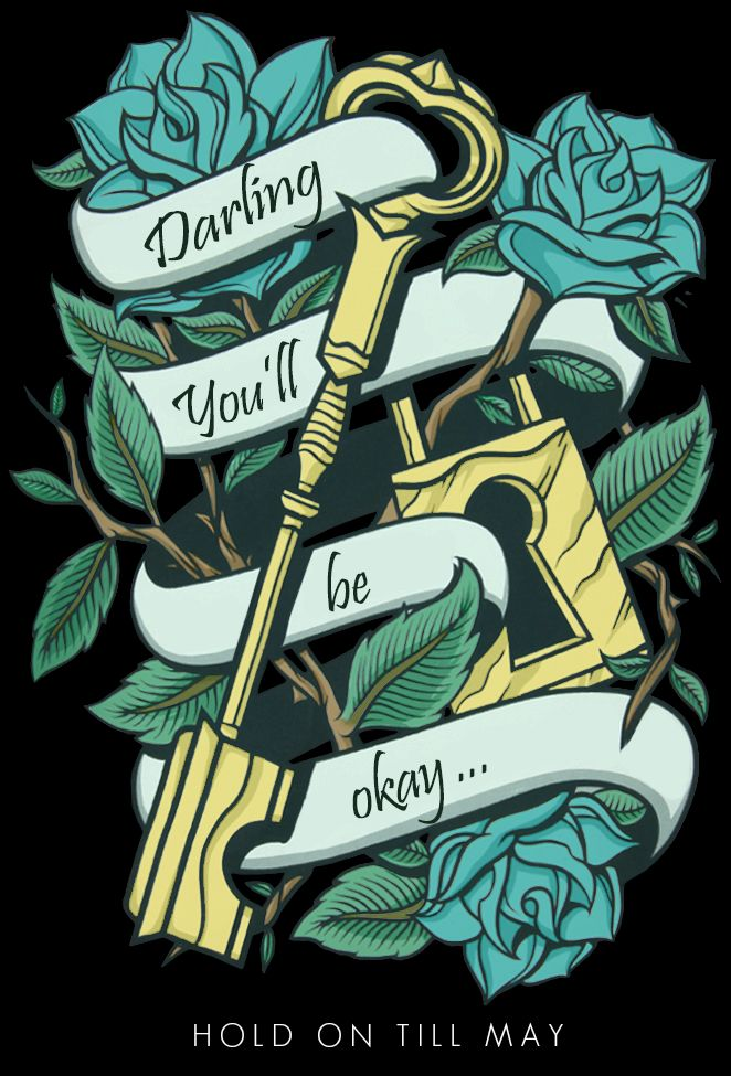 """Darling you'll be okay"" - Pierce The Veil... Redesigned Shirt By Sasha Cabais. I want that as a tattoo. Hold on till May means the world to me"