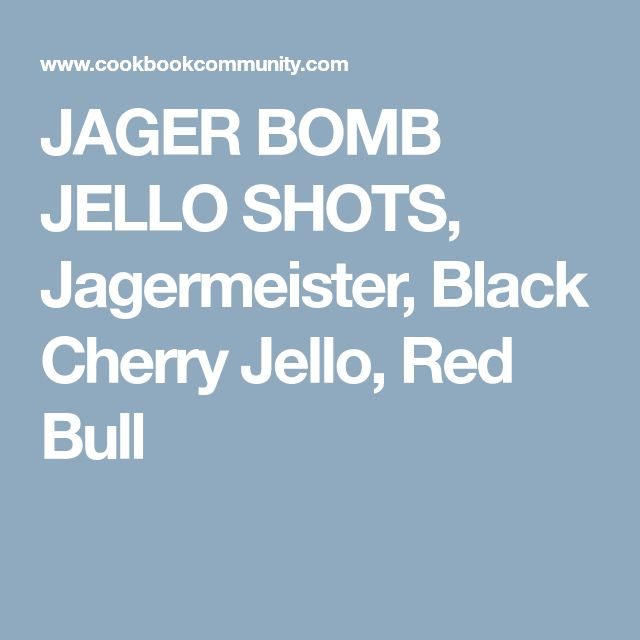 JAGER BOMB JELLO SHOTS, Jagermeister, Black Cherry Jello, Red Bull