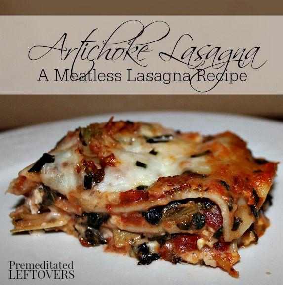 Artichoke Lasagna Recipe - An easy meatless lasagna recipe with artichoke hearts and spinach.