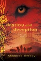 Destiny and Deception by Shannon Delany, from the 13 to Life series