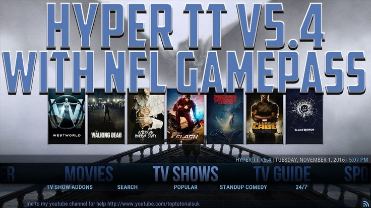 THE BEST KODI BUILD NOVEMBER 2016 HYPER TT V5 4 INCLUDING NFL GAME PASS ...