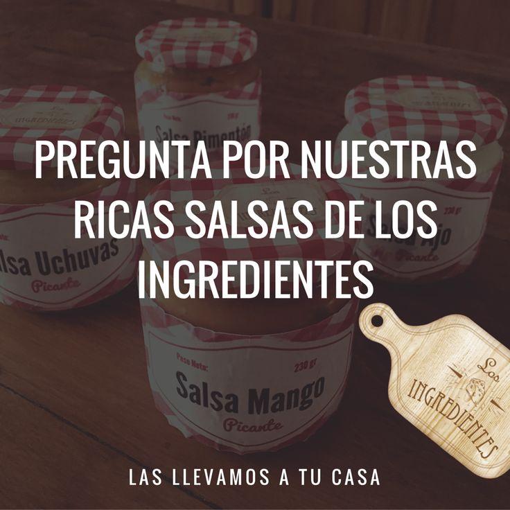 Ricas salsas: Salsa de Uchuvas Picante, Salsa de Mango Picante, Salsa de Ajo, Salsa de Pimentón picante, Crema agria de Yogurt. Las llevamos a tu casa
