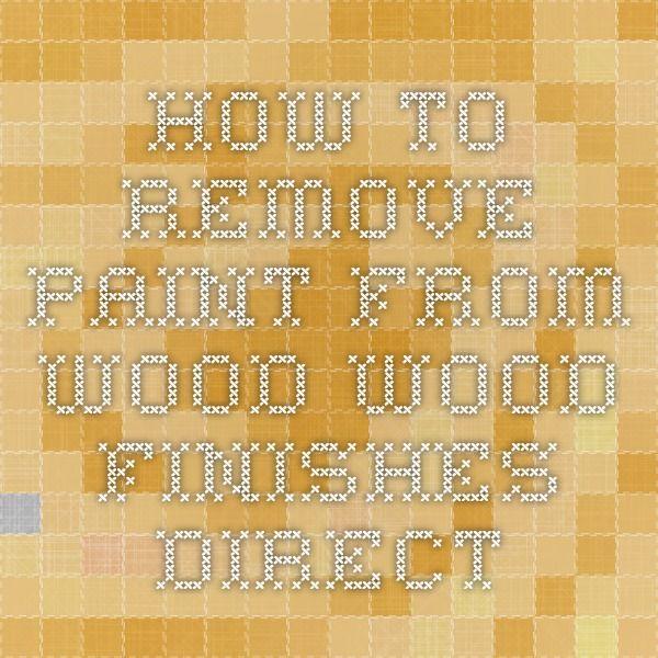 25 B Sta Remove Varnish From Wood Id Erna P Pinterest