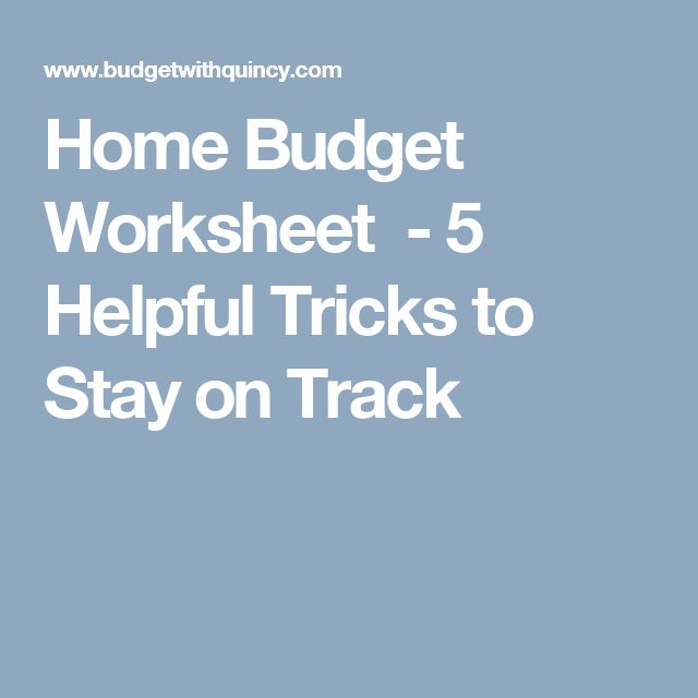 Home Budget Worksheet - 5 Helpful Tricks to Stay on Track