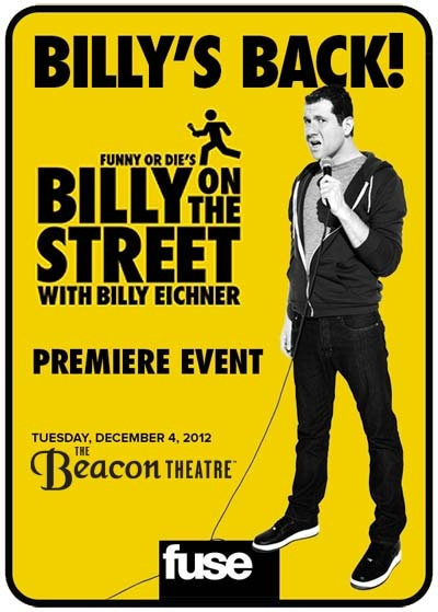 """Free tickets to Funny or Die's """"Billy on the Street"""" at the Beacon."""