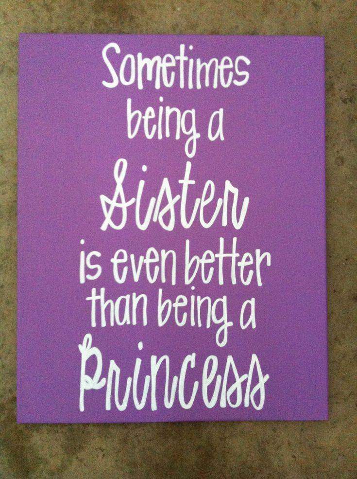 Sometimes being a sister is even better than being a princess 16 x 20 canvas sign. $30.00, via Etsy.