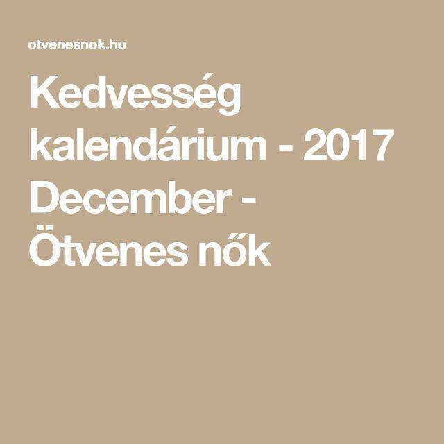 Kedvesség kalendárium - 2017 December - Ötvenes nők