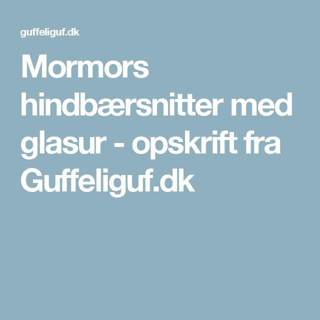 Mormors hindbærsnitter med glasur - opskrift fra Guffeliguf.dk